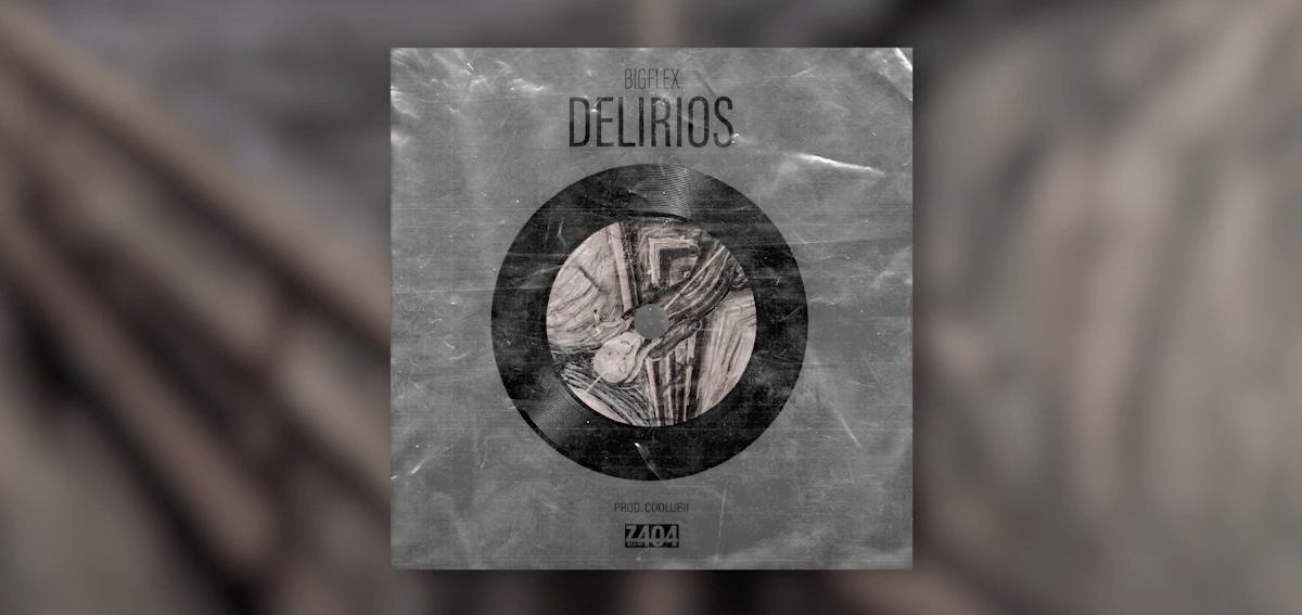 Big Flex – «Delirios»