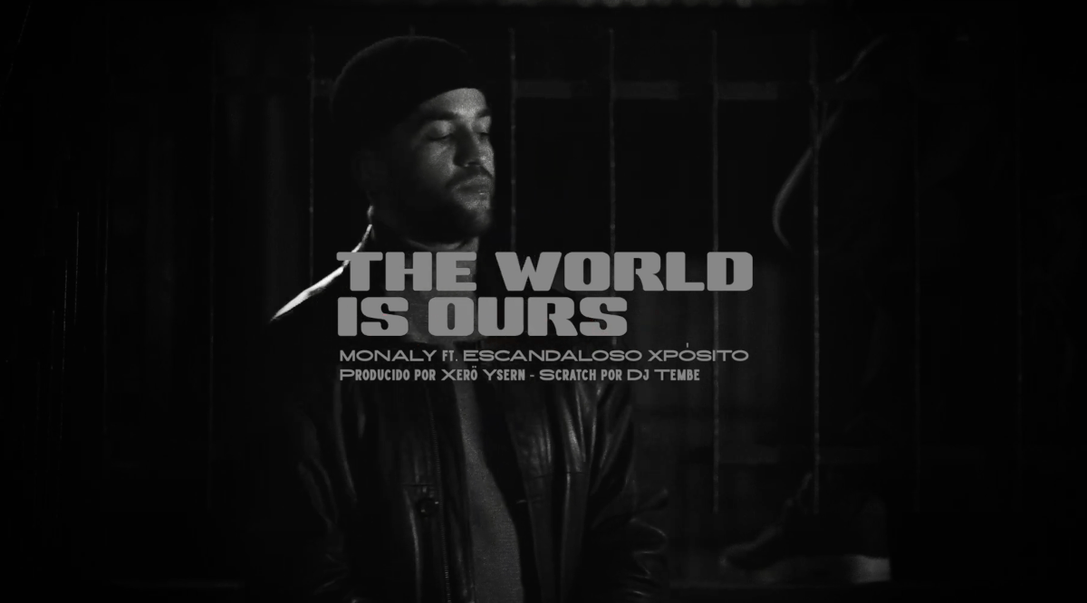 Monaly ft Escandaloso Xpósito – «The World is Ours»