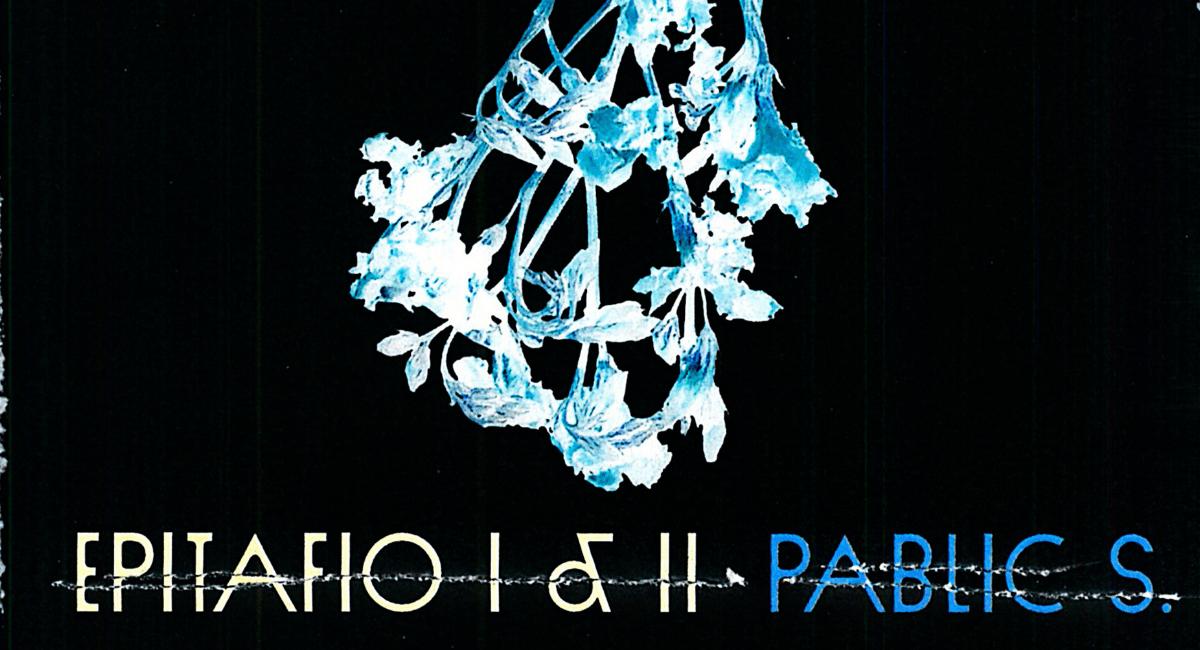 Pablic S- «Epitafio I y II»